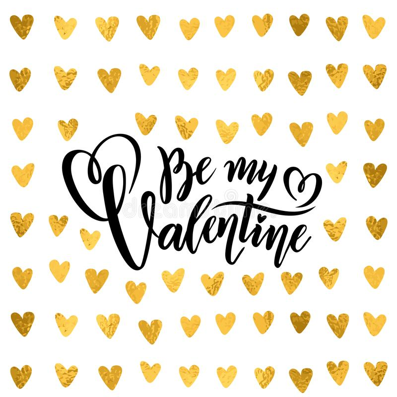 Vector golden foil handwritten lettering quote Be my Valentine Calligraphy drawn text Valentines Day hearts gold pattern royalty free illustration