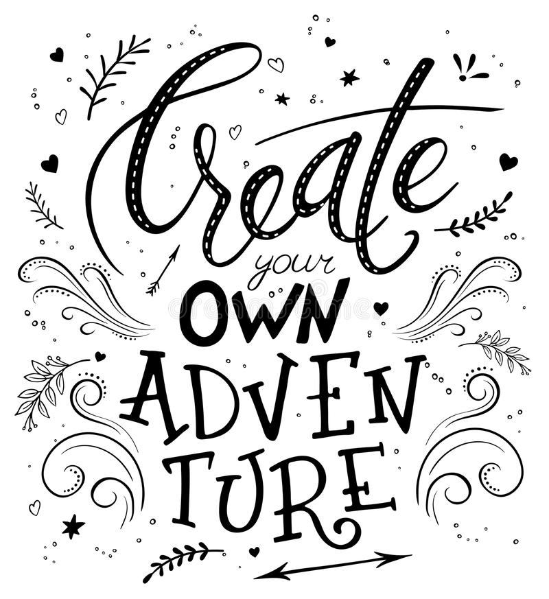 Vector hand drawing lettering phrase - create your own adventure. With decorative elements - arrow, swirl, curl and brunches. Design for wall art prints, home