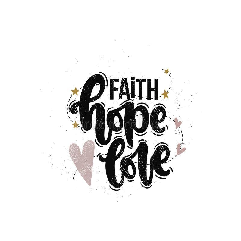 Faith hope love. Vector hand drawn illustration. Lettering phrases Faith hope love. Idea for poster, postcard vector illustration