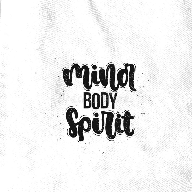 Mind body spirit. Vector hand drawn illustration. Lettering phrases Mind body spirit. Idea for poster, postcard royalty free illustration
