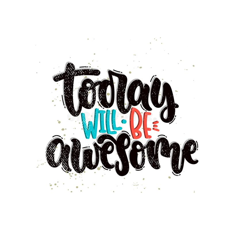Today will be awesome. Vector hand drawn illustration. Lettering phrases Today will be awesome. Idea for poster, postcard vector illustration