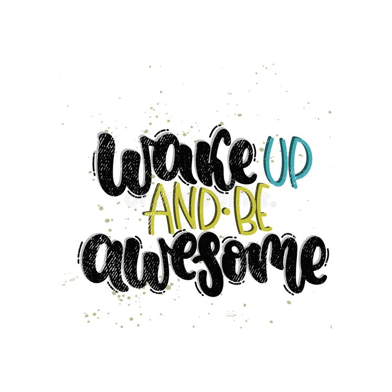 Wake up and be awesome stock illustration