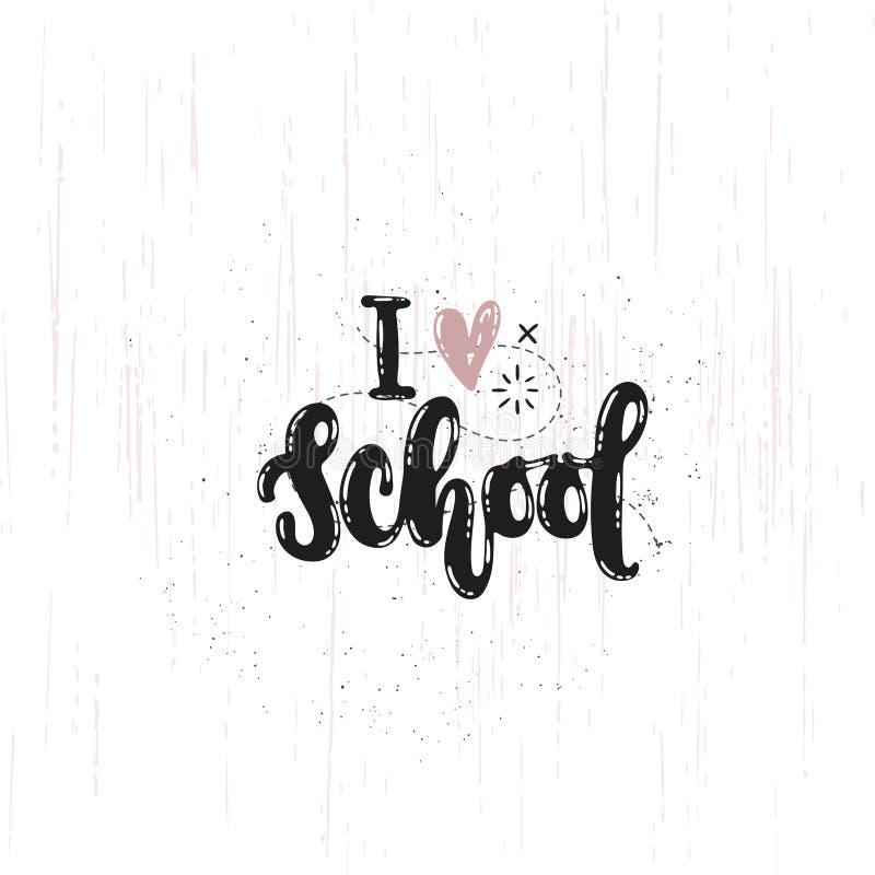 I love school. Vector hand drawn illustration. Phrases I love school lettering. Idea for poster, postcard royalty free illustration