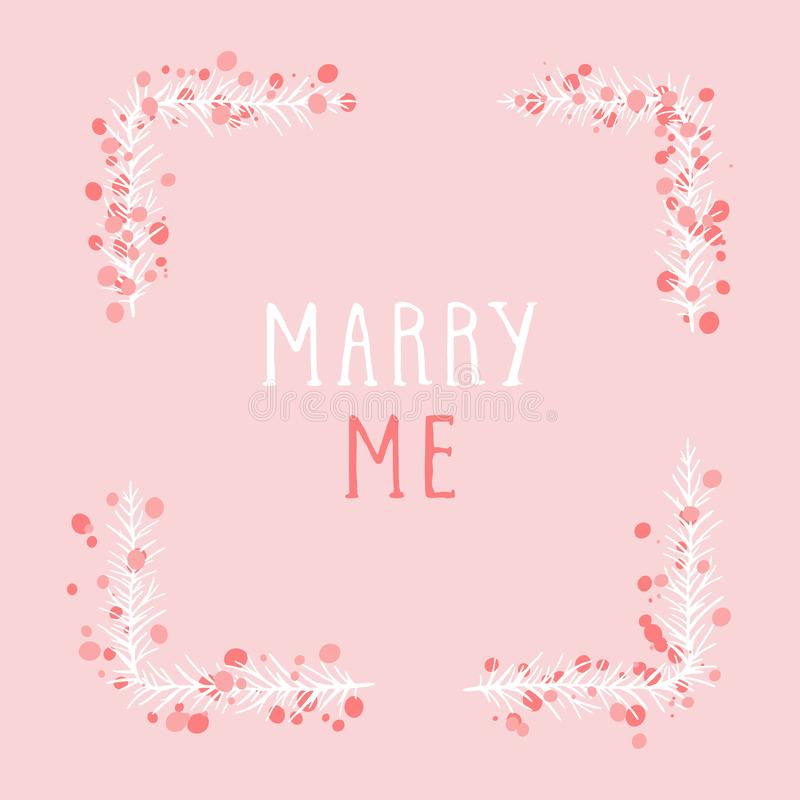 Vector hand drawn illustration of text MARRY ME and floral rectangle frame. Vector hand drawn illustration of text MARRY ME and floral rectangle frame on pink royalty free illustration