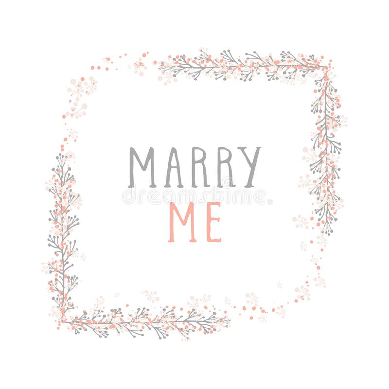 Vector hand drawn illustration of text MARRY ME and floral rectangle frame. Vector hand drawn illustration of text MARRY ME and floral rectangle frame on white stock illustration