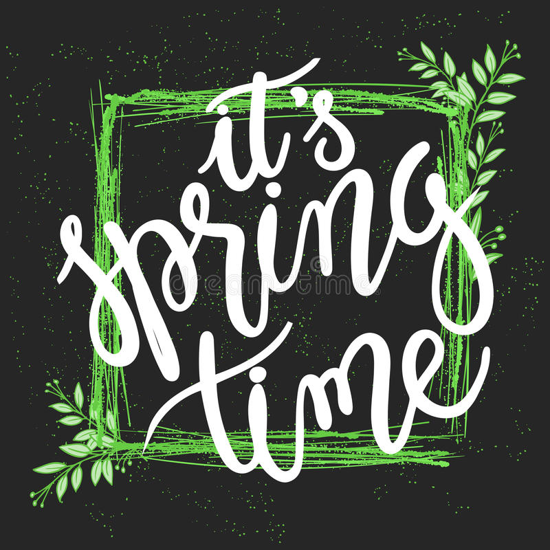 Vector hand drawn spring lettering quote. Squared green frame with branches and text - it is spring time.  vector illustration