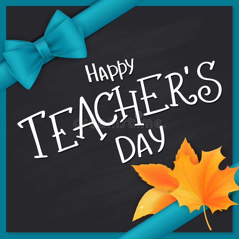 Vector hand drawn teachers day lettering greetings label - happy teachers day - with realistic leaves and silk ribbon. On chalkboard background. Can be used as vector illustration