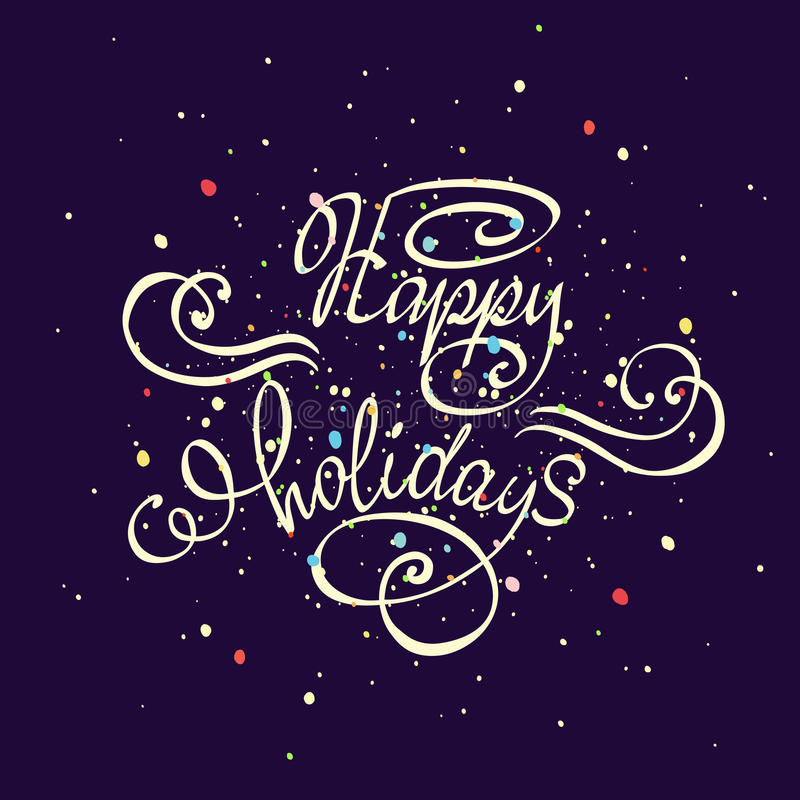 Vector hand drawn typography poster. Happy Holidays greetings hand-lettering isolated on dark background. Hand drawn typography poster. Happy Holidays greetings royalty free illustration