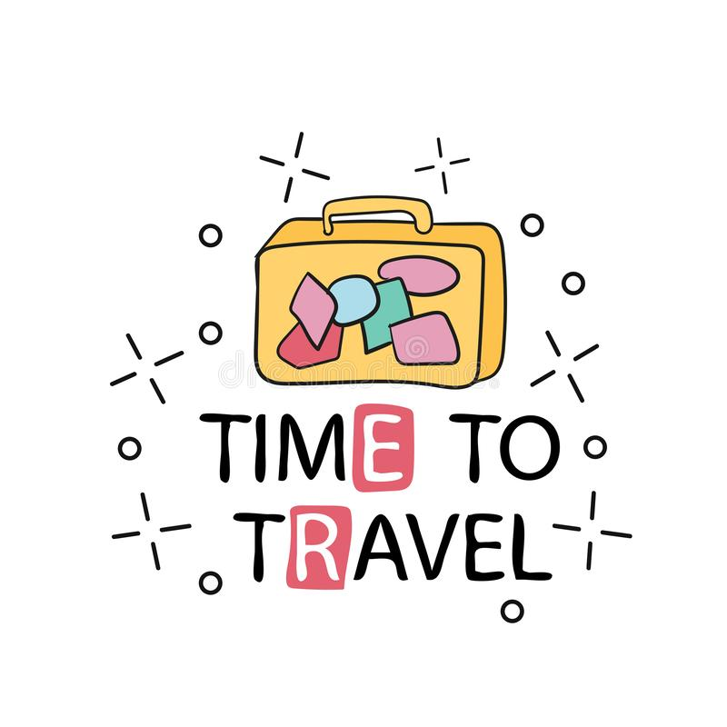 Vector hand drawn typography poster. time to travel. Inspirational illustration royalty free illustration