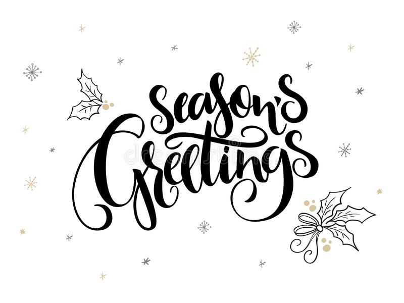 Vector hand lettering christmas greetings text - season`s greetings - with holly leaves and snowflakes.  stock illustration