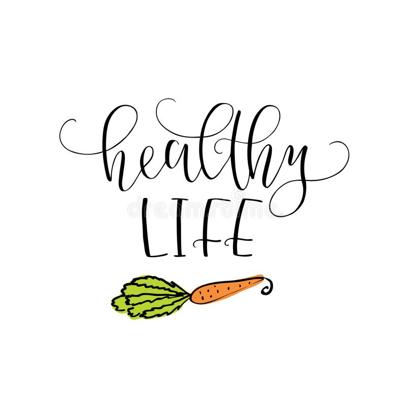 Vector hand lettering Healthy life. With the image of the carrot. Logo for restaurant, food market, farm shop etc. royalty free illustration