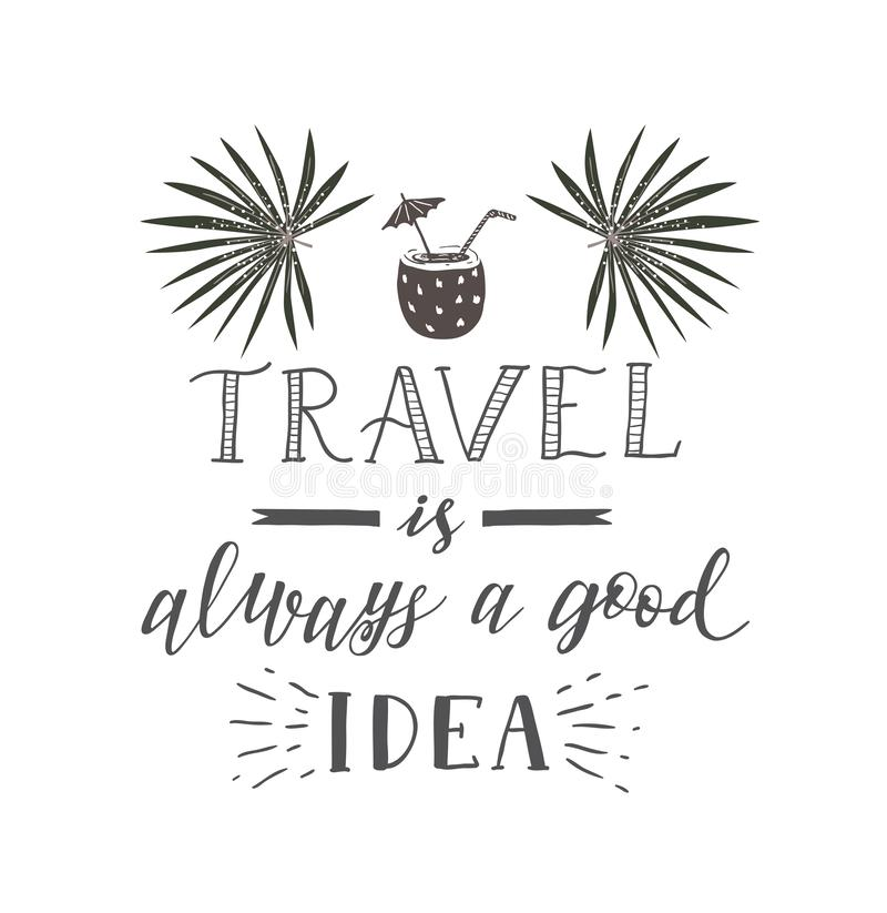 Vector hand-lettering quote of travel and palm. Motivation slogan. vector illustration