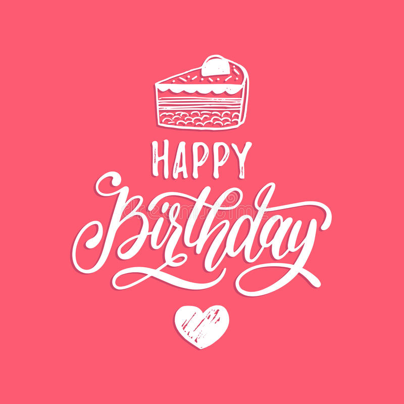 Vector Happy Birthday hand lettering for greeting or invitation card. Holiday typographic poster with cake illustration. royalty free illustration