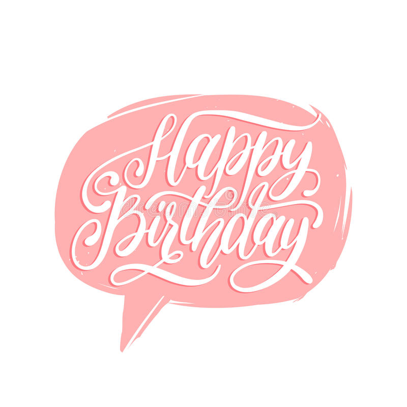 Vector Happy Birthday hand lettering in speech bubble. Holiday greeting, invitation card,poster. Calligraphy background. stock illustration