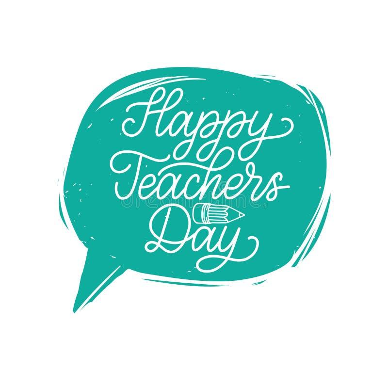 Vector Happy Teachers Day hand lettering in speech bubble. stock illustration