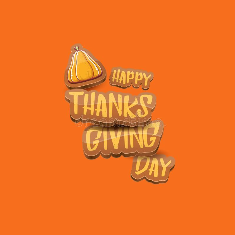 Vector cartoot Happy Thanksgiving day holiday label witn greeting text and orange pumpkin on orange background. Cartoon stock image