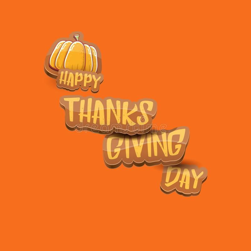 Vector cartoot Happy Thanksgiving day holiday label witn greeting text and orange pumpkin on orange background. Cartoon royalty free stock image
