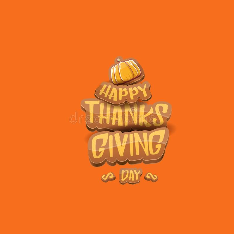 Vector cartoot Happy Thanksgiving day holiday label witn greeting text and orange pumpkin on orange background. Cartoon stock photography