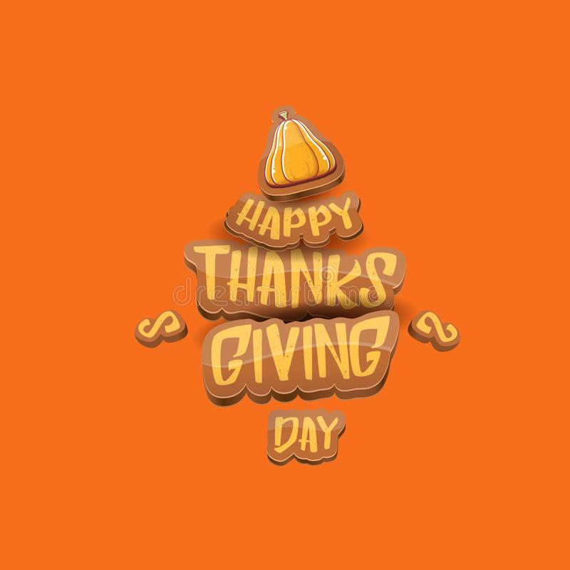 Vector cartoot Happy Thanksgiving day holiday label witn greeting text and orange pumpkin on orange background. Cartoon stock photos