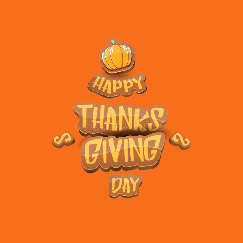 Vector cartoot Happy Thanksgiving day holiday label witn greeting text and orange pumpkin on orange background. Cartoon stock images