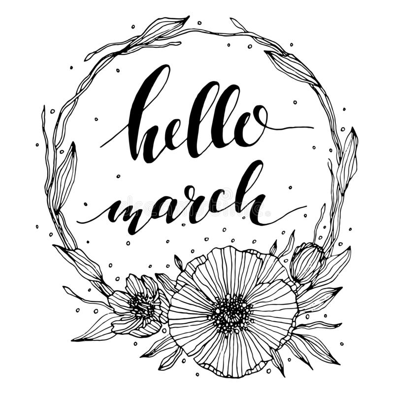 Vector hello march lettering floral illustration. black and white hello march calligraphy lettering with a floral wreath, poppy. vector illustration