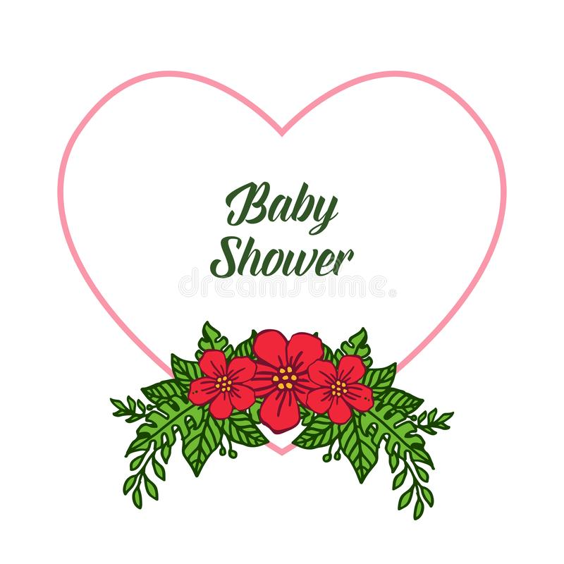 Vector illustration card baby shower for frame flower red and leaves green. Hand drawn stock illustration