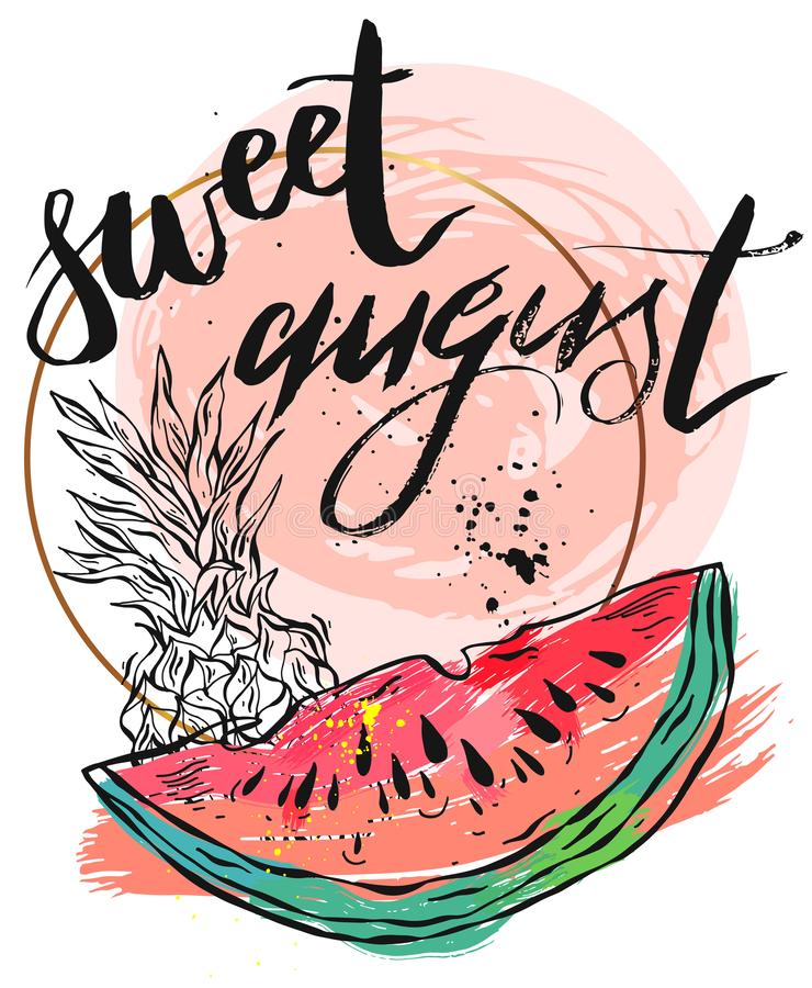 Vector illustration card with inscription Sweet august with sliced watermelon and pineapple.Calligraphic handwritten. Quote on white isolated background stock illustration