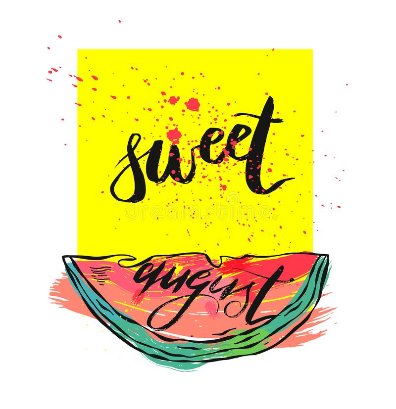 Vector illustration card with inscription Sweet august with sliced watermelon on yellow square with splash.Calligraphic. Handwritten quote on white isolated vector illustration