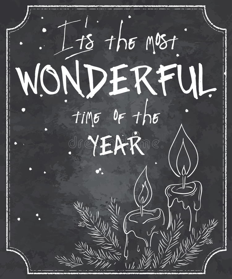 Vector illustration of chalkboard style christmas quote with outline of melted candles, branch of christmas tree and snowflakes.  stock illustration