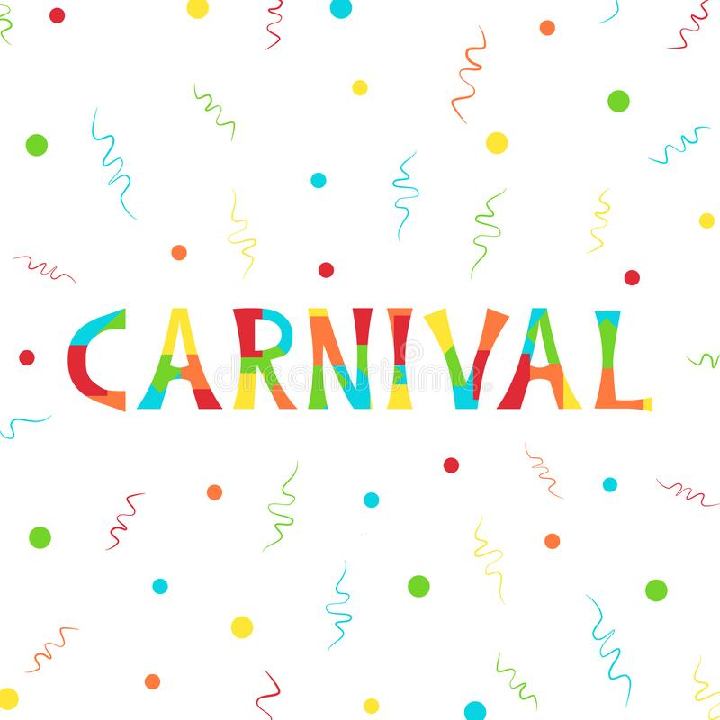 Vector illustration with confetti, streamers and bright inscription Carnival on white background. vector illustration