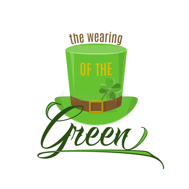Vector illustration of cool fun quote The wearing of the green. For Patricks holiday with lettering type text, hat, clover for poster, banner, party invitation vector illustration