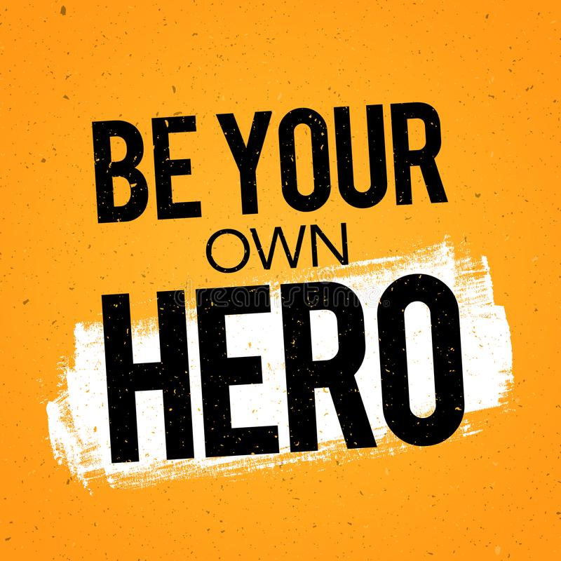 Vector Illustration Typography Banner Design Concept be your own hero. Inspiring Motivation Quote Template. royalty free illustration