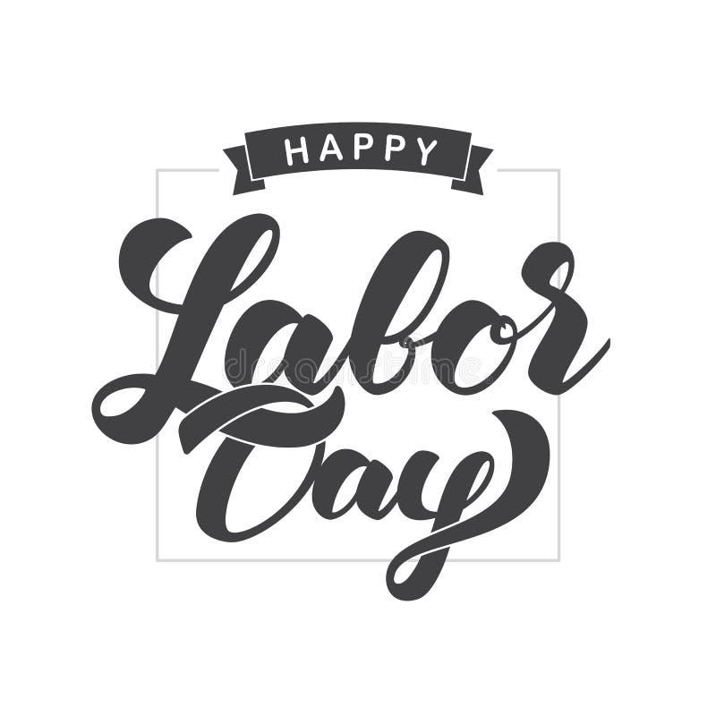 Vector illustration: Elegant brush lettering of Happy Labor Day on white background. royalty free illustration
