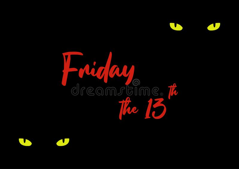 Vector illustration of feline yellow green eyes and a text Friday the 13th. Cats eyes and red text, unlucky day. First 13th Friday royalty free illustration