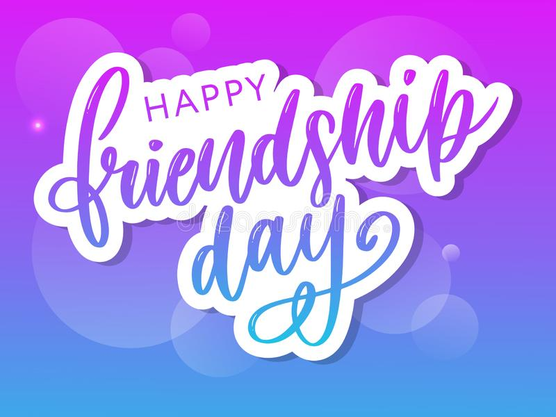Vector illustration of hand drawn happy friendship day felicitation in fashion style with lettering text sign and color vector illustration