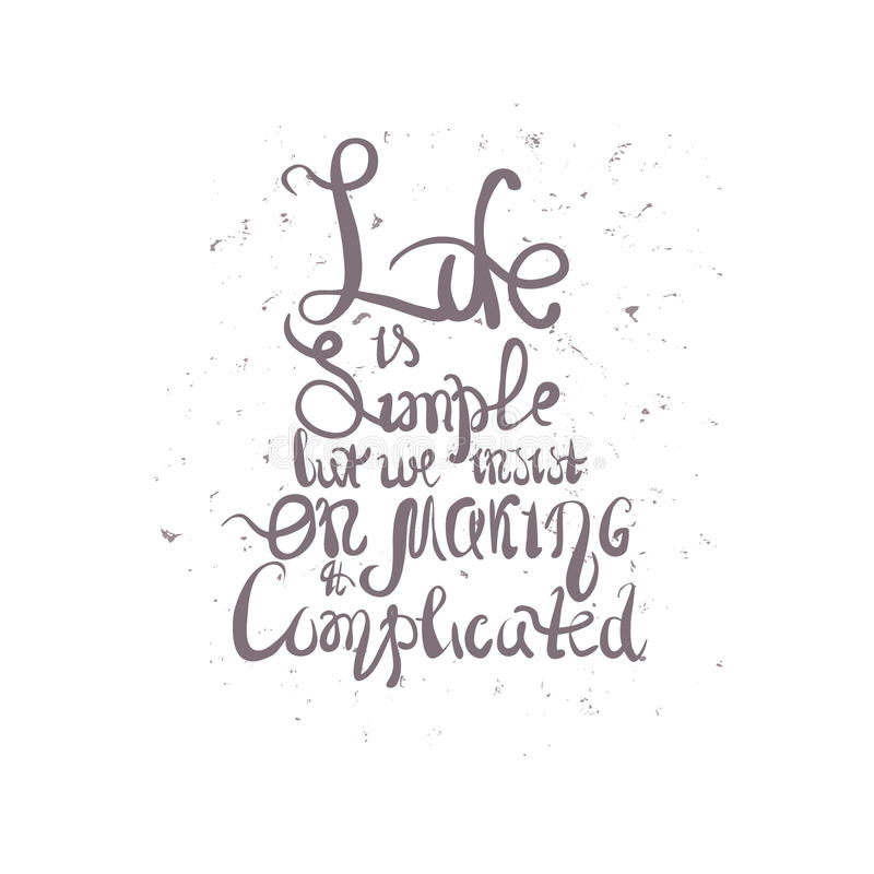 Vector illustration with hand drawn inscription - Life is simple but we insist on making it complicated. royalty free illustration
