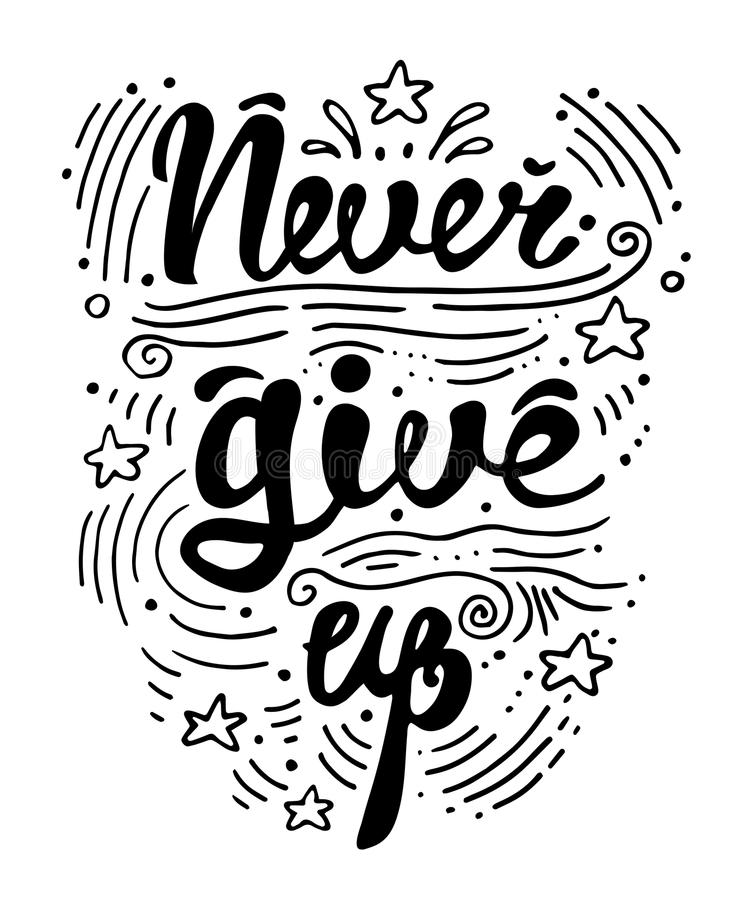 Vector illustration hand drawn lettering motivational and inspirational typography poster with quote. Never give up. royalty free illustration