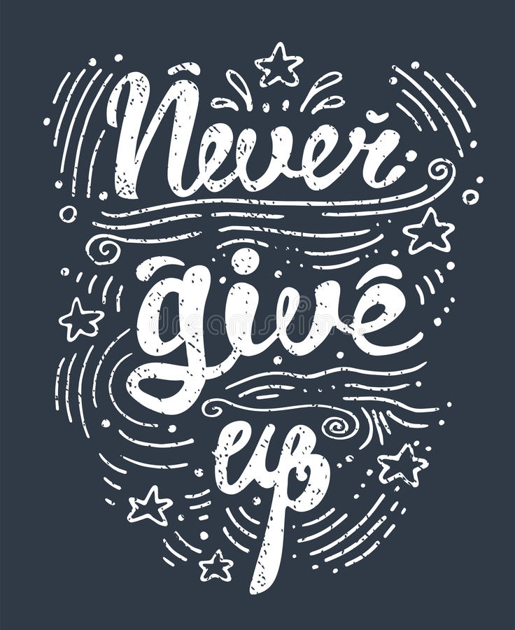 Download Vector Illustration Hand Drawn Lettering Motivational And  Inspirational Typography Poster With Quote. Never Give