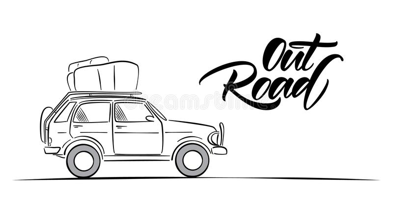 Hand drawn travel car and handwritten lettering of Out Road. Sketch line design. royalty free illustration