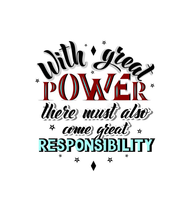Vector Illustration with hand lettering - With great power there must also come great responsibility vector illustration