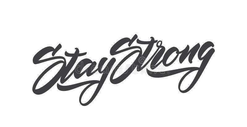 Handwritten modern type lettering of Stay Strong. Typography Design royalty free illustration