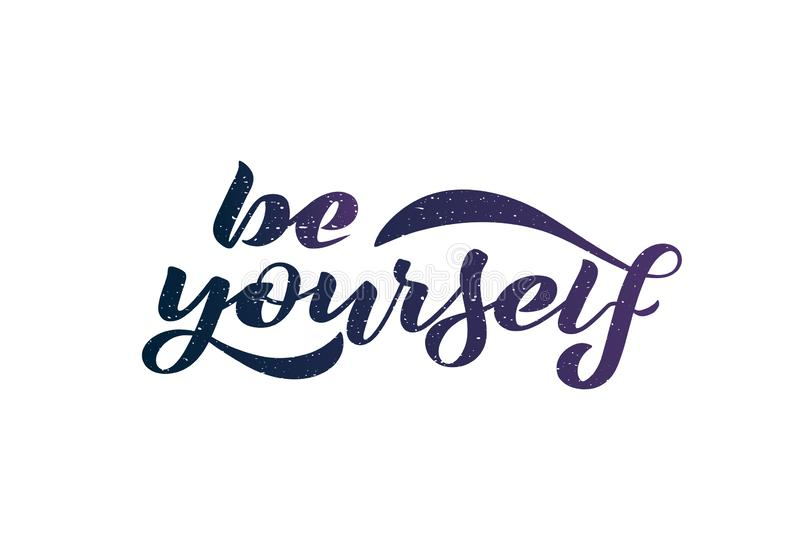 Vector illustration with handwritten phrase - Be yourself. royalty free illustration