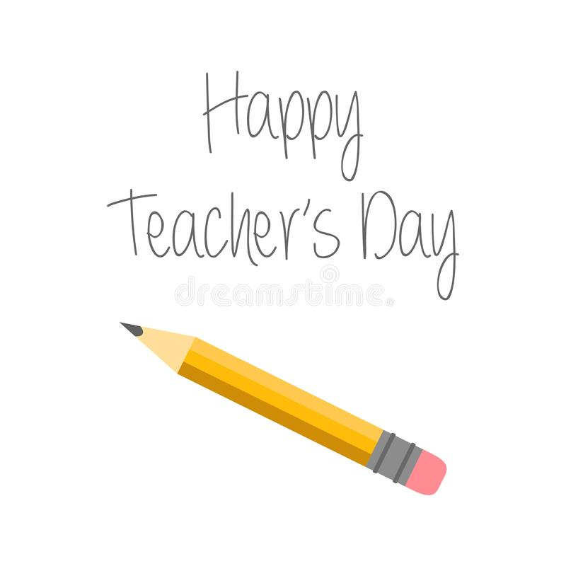Vector illustration. Happy teacher`s day card with Pencil and inscription. Pencil trace. teacher`s day design stock illustration