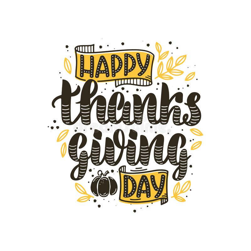 Vector illustration of Happy Thanksgiving day text. For cards, stickers, for any type of artworks like banners and posters. Hand drawn calligraphy, lettering royalty free stock photos
