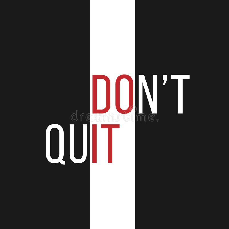 Vector illustration with motivational message: do not quit forming the text do it. Typography, t-shirt graphics, print, poster, vector illustration