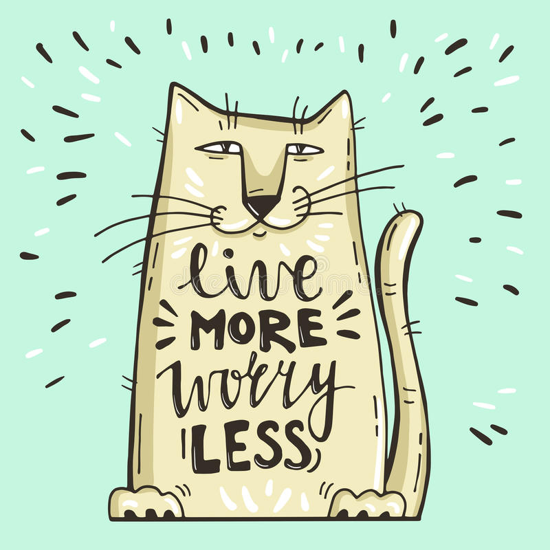 Vector illustration. Positive card with cartoon cat. Calligraphy words Live More Worry Less. vector illustration