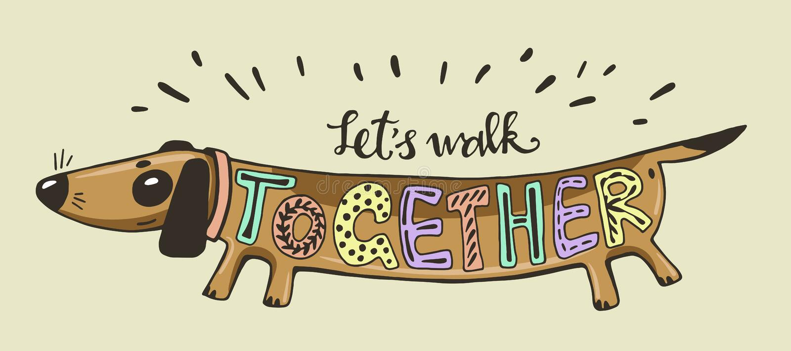 Vector illustration. Positive card with cartoon dog. Calligraphy words Lets Walk Together. Have fun. Can be printed on T-shirts, bags, posters, invitations royalty free illustration