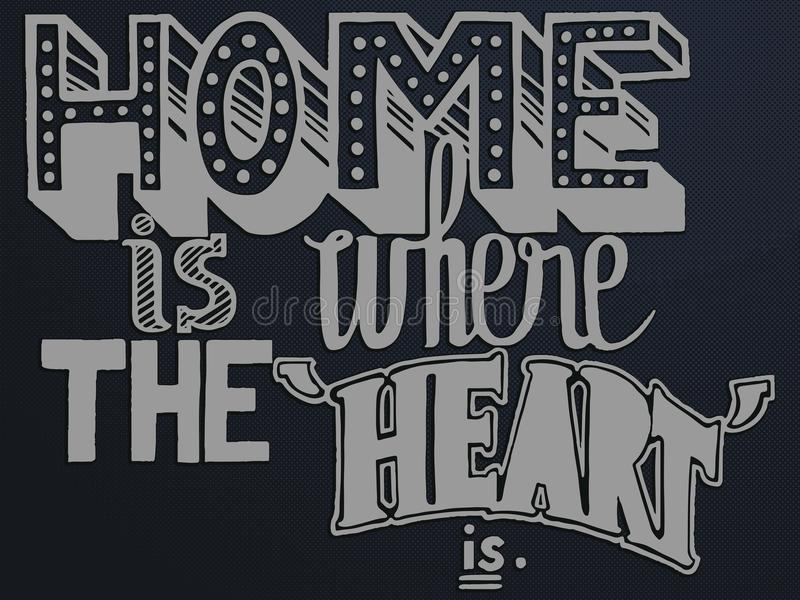 Quote home is where the heart is with different stylistic hand drawn fonts. Vector illustration of the quote home is where the heart is with different stylistic vector illustration