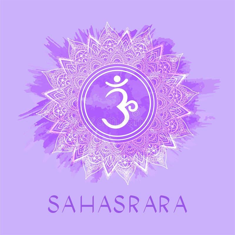 Vector illustration with symbol Sahasrara - Crown chakra on watercolor background. Circle mandala pattern and hand drawn lettering. Multicolor stock illustration
