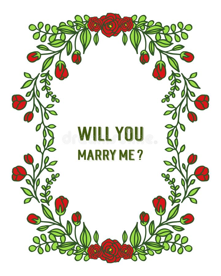 Vector illustration template will you marry me with ornate frame fllower red and leaves green. Hand drawn vector illustration